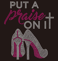 Put a Praise on it Heel Religious Rhinestone Transfer