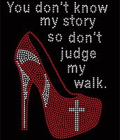 You don't know my story so don't judge my walk Heel Rhinestone Transfer