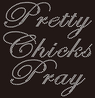 Pretty Chics Pray (cursive) - Custom Rhinestone Transfer