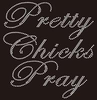 Pretty Chics Pray (cursive) - Custom Rhinestone Transfer