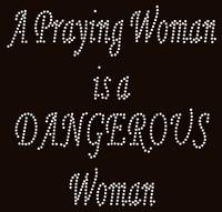 A Praying Woman is a Dangerous woman Rhinestone Transfer