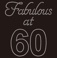 Fabulous at 60 Sixty Birthday Rhinestone Transfer