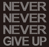 Never Never Never Give up Text custom Rhinestone Transfer
