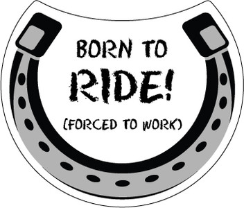 Born To Ride/Forced to Work Horse Magnet