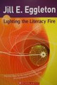 Lighting the Literacy Fire by Jill Eggleton