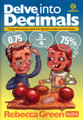 Delve into Decimals Years 5-6 - Puzzles and practical problems for decimals, fractions and percentages