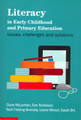 Literacy in Early Childhood and Primary Education: Issues, Challenges and Solutions