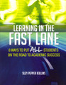Learning In The Fast Lane