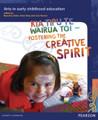 Kia Tipu Te Wairua Toi - Fostering the Creative Spirit