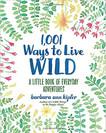 1,001 Ways to Live Wild Book