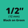 "1/2"" black on green label"