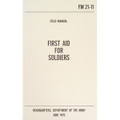 Army FIRST AID FOR SOLDIERS Field Manual Book FM 21-11