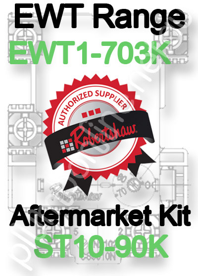Robertshaw ST 10-90K Aftermarket kit for EWT Model Range EWT1-703K