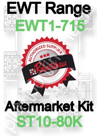 Robertshaw ST 10-80K Aftermarket kit for EWT Model Range EWT1-715