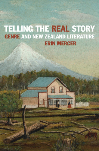 Telling the Real Story: Genre and New Zealand Literature
