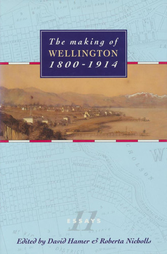 Making of Wellington,The  1800-1914