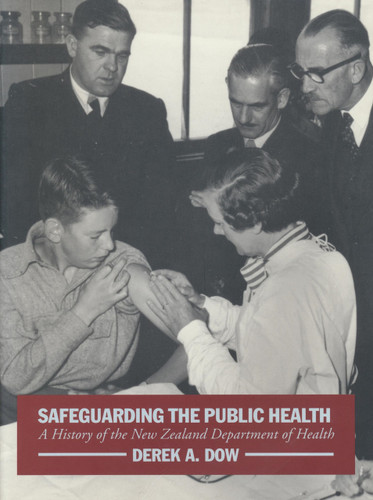 Safeguarding the Public Health: A History of the New Zealand Department of Health