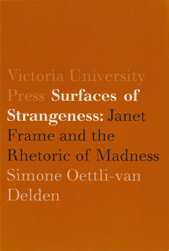 Surfaces of Strangeness: Janet Frame and the Rhetoric of Madness