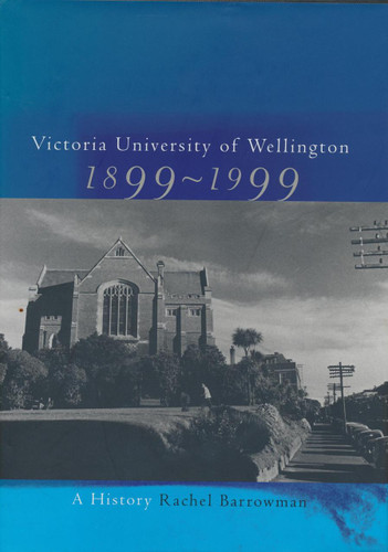 Victoria University of Wellington 1899-1999, A History