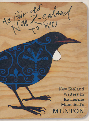 'As fair as New Zealand to me': New Zealand Writers in Menton