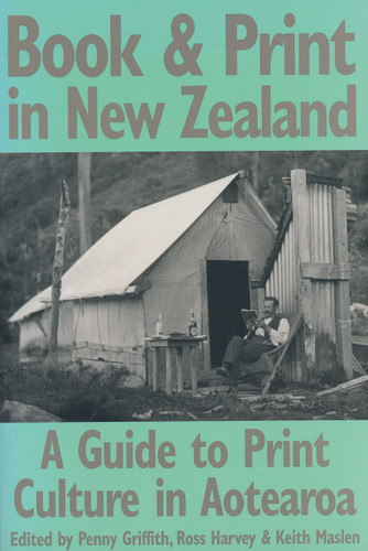 Book & Print in New Zealand: a guide to print culture in Aotearoa