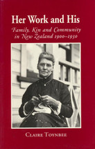 Her Work and His: Family, Kin and Community in New Zealand 1900-1930