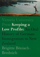 Keeping a Low Profile: An Oral History of German Immigration to New Zealand
