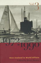 New Zealand in World Affairs III 1972-1990