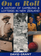 On a Roll: A History of Gambling and Lotteries in New Zealand