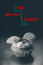 Picnic Virgin, The: New Writers