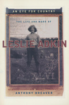 An Eye for Country: The Life and Works of Leslie Adkin