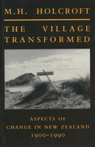 Village Transformed, The: Aspects of Change in New Zealand 1900-1990