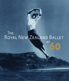 The Royal New Zealand Ballet at Sixty