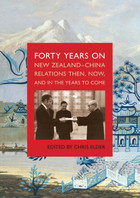 Forty Years On: New Zealand-China relations then, now and in the years to come