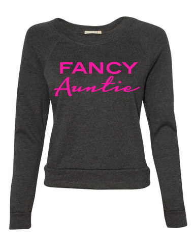 Exclusive #1 Selling Fancy Auntie Sweatshirt in Tri Black with Hot Pink writing.