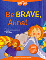 Be Brave, Anna! Story & Activity Book