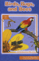 Birds, Bugs, and Bees - Learn to Read Level 1