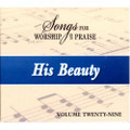 Songs for Worship & Praise CD 29 - His Beauty