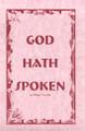 God Hath Spoken