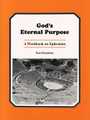 God's Eternal Purpose (A Workbook on Ephesians)
