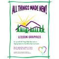 All Things Made New Lesson Graphics