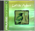 Praise Hymn CD 11 Let Us Adore