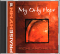 Praise Hymn CD 10 My Only Hope