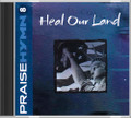 Praise Hymn CD 8 Heal Our Land