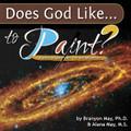 Does God Like... To Paint?