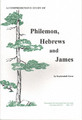 Comprehensive Study of Philemon, Hebrews, James