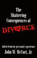 Shattering Consequences of Divorce