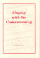 Singing With the Understanding Book 1