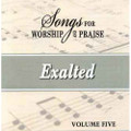 Songs for Worship & Praise CD 5 - Exalted