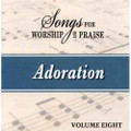 Songs for Worship & Praise CD 8 - Adoration